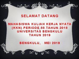 SELAMAT DATANG MAHASISWA KULIAH KERJA NYATA KKN PERIODE