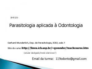 BMP 209 Parasitologia aplicada Odontologia Gerhard Wunderlich Dep