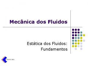 Mecnica dos Fluidos Esttica dos Fluidos Fundamentos Esttica