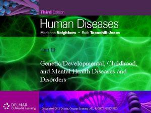 Unit III GeneticDevelopmental Childhood and Mental Health Diseases