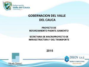 GOBERNACION DEL VALLE DEL CAUCA PROYECTO DE REFORZAMIENTO