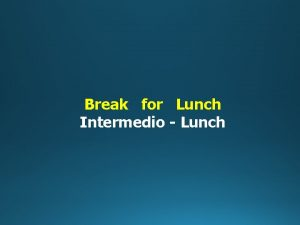 Break for Lunch Intermedio Lunch Part 2 LETS