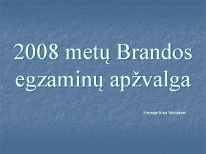 2008 met Brandos egzamin apvalga Pareng Rasa Sabnien