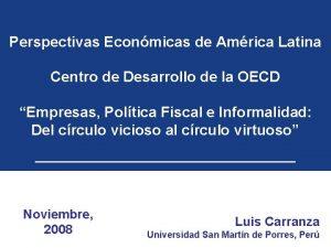 Perspectivas Econmicas de Amrica Latina Centro de Desarrollo
