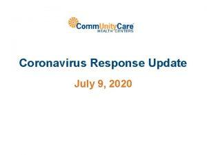 Coronavirus Response Update July 9 2020 COVID19 Related