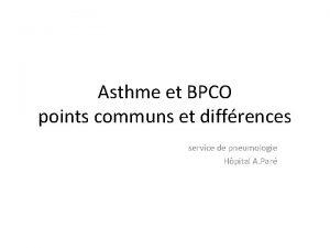 Asthme et BPCO points communs et diffrences service