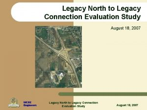 Legacy North to Legacy Connection Evaluation Study August
