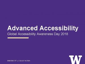 Advanced Accessibility Global Accessibility Awareness Day 2018 Agenda
