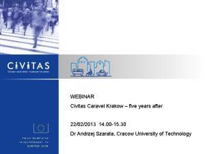 WEBINAR Civitas Caravel Krakow five years after 22022013