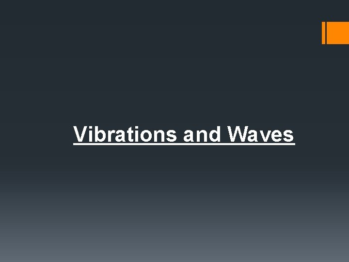 Vibrations and Waves General definitions of vibrations and