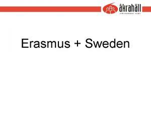 Erasmus Sweden Purpose Examine how different functions in