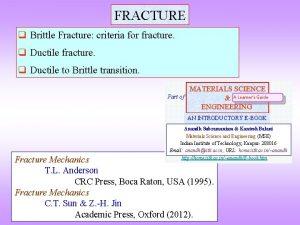 FRACTURE q Brittle Fracture criteria for fracture q