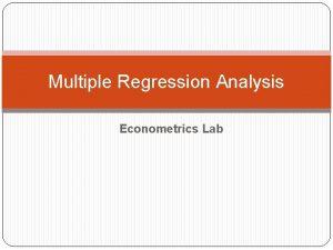 Multiple Regression Analysis Econometrics Lab Dataset and Regression