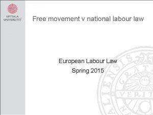 Free movement v national labour law European Labour