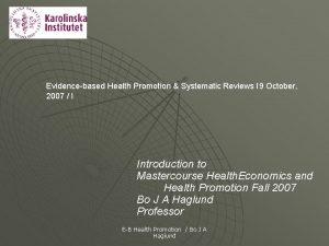 Evidencebased Health Promotion Systematic Reviews I 9 October