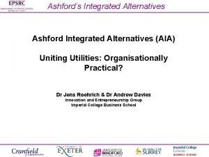 Ashfords Integrated Alternatives Ashford Integrated Alternatives AIA Uniting