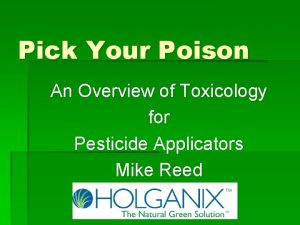 Pick Your Poison An Overview of Toxicology for