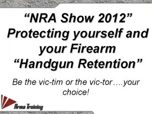 NRA Show 2012 Protecting yourself and your Firearm
