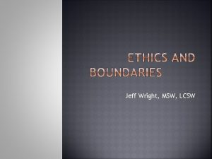 Jeff Wright MSW LCSW Introductions Bioethics video End