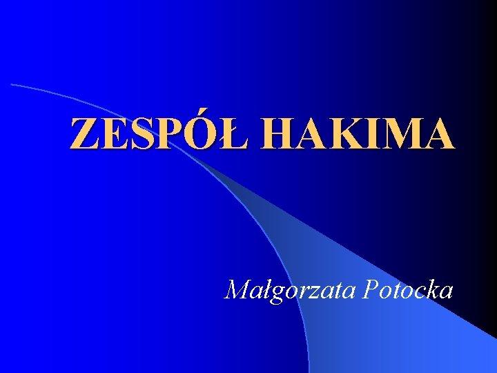 ZESP HAKIMA Magorzata Potocka WODOGOWIE Upoledzenie odpywu lub