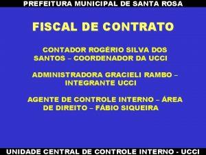 PREFEITURA MUNICIPAL DE SANTA ROSA FISCAL DE CONTRATO