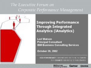 Improving Performance Through Integrated Analytics i Analytics Lori