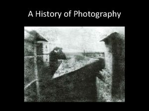 A History of Photography The word photography comes