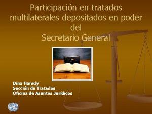 Participacin en tratados multilaterales depositados en poder del