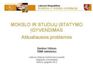 Lietuvos Respublikos vietimo ir mokslo ministerija MOKSLO IR