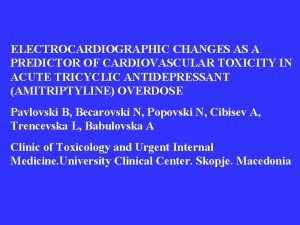 ELECTROCARDIOGRAPHIC CHANGES AS A PREDICTOR OF CARDIOVASCULAR TOXICITY