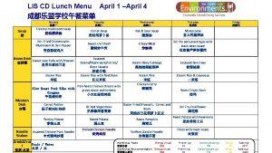LIS CD Lunch Menu April 1 April 4