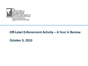 OffLabel Enforcement Activity A Year in Review October