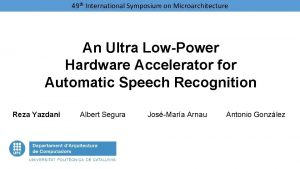 49 th International Symposium on Microarchitecture An Ultra