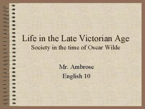 Life in the Late Victorian Age Society in