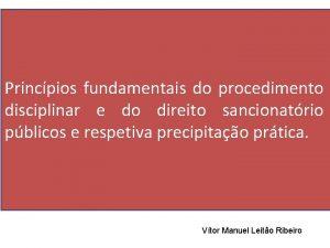 Princpios fundamentais do procedimento disciplinar e do direito