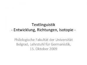 Textlinguistik Entwicklung Richtungen Isotopie Philologische Fakultt der Universitt