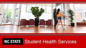 Student Health Services Overview Services Provided Where We