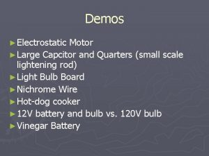 Demos Electrostatic Motor Large Capcitor and Quarters small