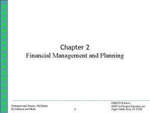 Chapter 2 Financial Management and Planning Entrepreneurial Finance