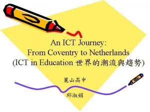 An ICT Journey From Coventry to Netherlands ICT
