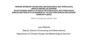 TRAINING WORKSHOP FOR NATIONAL METEOROLOGICAL AND HYDROLOGICAL SERVICES