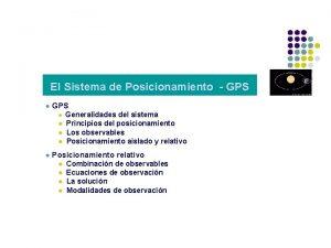 El Sistema de Posicionamiento GPS l Generalidades del