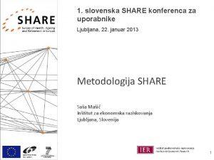 1 slovenska SHARE konferenca za uporabnike Ljubljana 22