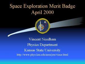 Space Exploration Merit Badge April 2000 Vincent Needham