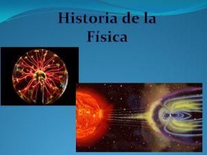 Historia de la Fsica Diferencias de la fsica