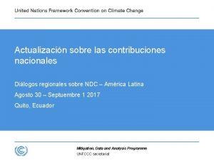 Actualizacin sobre las contribuciones nacionales Dilogos regionales sobre