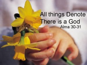 All things Denote There is a God Alma
