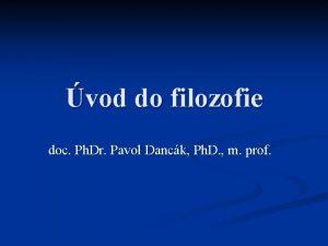 vod do filozofie doc Ph Dr Pavol Danck