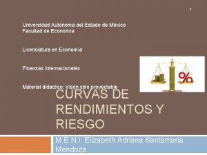 1 Universidad Autnoma del Estado de Mxico Facultad