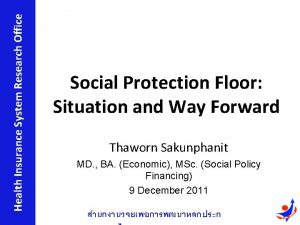 Health Insurance System Research Office Social Protection Floor